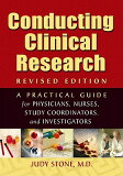 Conducting Clinical Research: A Practical Guide for Physicians, Nurses, Study Coordinators