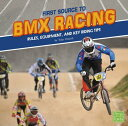 First Source to BMX Racing: Rules, Equipment, and Key Riding Tips 1ST SOURCE TO BMX RACING (First Sports Source)