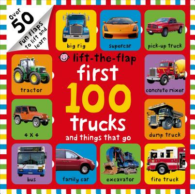 First 100 Trucks and Things That Go Lift-The-Flap: Over 50 Fun Flaps to Lift and Learn 1ST 100 TRUCKS & THINGS THAT G (First 100) [ Roger Priddy ]