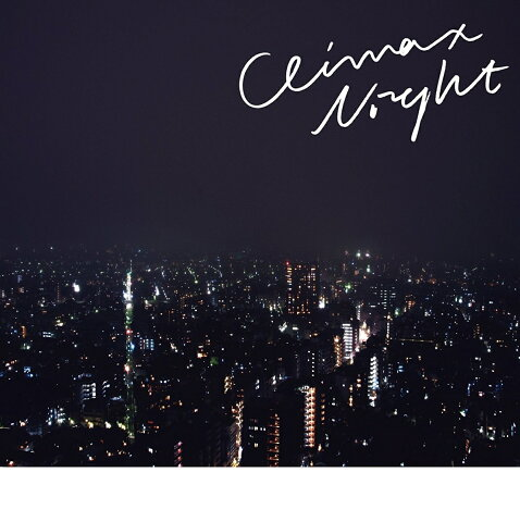 CLIMAX NIGHT e.p. [ Yogee New Waves ]