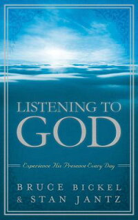 ListeningtoGod:ExperienceHisPresenceEveryDay[BruceBickel]