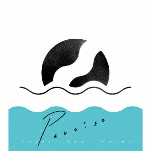 PARAISO [ Yogee New Waves ]