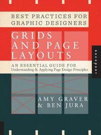 BestPracticesforGraphicDesigners,GridsandPageLayouts:AnEssentialGuideforUnderstandinga