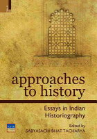 approaches to history essays in indian historiography