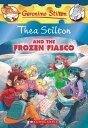 Thea Stilton and the Frozen Fiasco (Thea Stilton #25), Volume 25: A Geronimo Stilton Adventure THEA STILTON & THE FROZEN FIAS ..