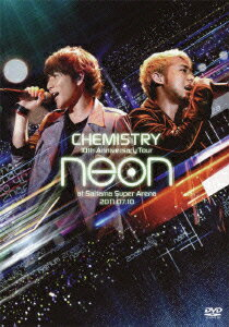 10th Anniversary Tour neon at Saitama Super Arena 2011.07.10 [ CHEMISTRY ]