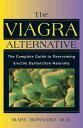 THE VIAGRA ALTERNATIVE: THE COMPLETE GUI【バーゲンブック】 VIAGRA ALTERNATIVE [ Marc Bonnard ]