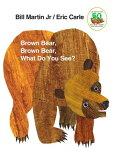 棕熊,棕熊,你看到什么[读书][Brown Bear, Brown Bear, What Do You See [ Bill Martin, Jr. ]]