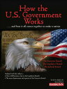 How the U.S. Government Works HOW THE US GOVERNMENT WORKS-2E