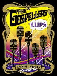 THE GOSPELLERS CLIPS 1995-2007 〜COMPLETE〜 [ <strong>ゴスペラーズ</strong> ]