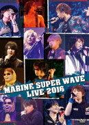 MARINE SUPER WAVE LIVE DVD 2016