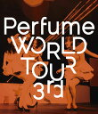 Perfume�@WORLD�@TOUR�@3rd �yBlu-ray�z [ Perfume ]