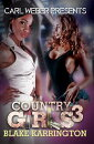 Country Girls 3: Carl Weber Presents