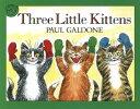 THREE LITTLE KITTENS(P) [ PAUL GALDONE ]