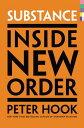 Substance: Inside New Order [ Peter Hook ]