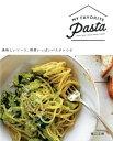 MY FAVORITE Pasta 美味しいソース、野菜いっぱいパスタレシピ [ 樋口正樹 ]