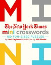 The New York Times Mini Crosswords, Volume 1: 150 Easy Fun-Sized Puzzles NYT MINI CROSSWORDS V01 [ New York Times ]