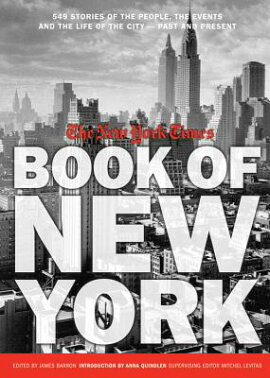 The New York Times Book of New York: 549 Stories of the People, the Events and the Life of the City-