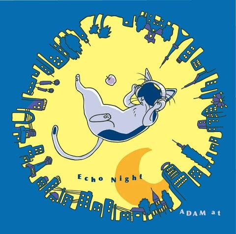 Echo Night [ ADAM at ]