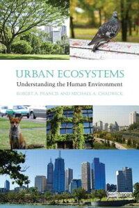 UrbanEcosystems:UnderstandingtheHumanEnvironment[RobertFrancis]