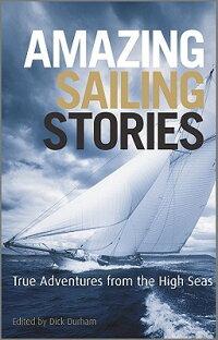 AmazingSailingStories:TrueAdventuresfromtheHighSeas