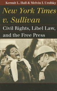 NewYorkTimesV.Sullivan:CivilRights,LibelLaw,andtheFreePress