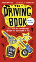 The Driving Book: Everything New Drivers Need to Know But Don't Know to Ask DRIVING BK REV/E [ Karen Gravelle ]