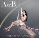 A or B (初回限定盤 CD+DVD) [ 中島美嘉 ]...