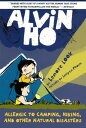 Alvin Ho: Allergic to Camping, Hiking, and Other Natural Diasters ALVI...