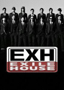 EXH���EXILE HOUSE���