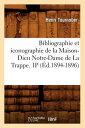 Bibliographie Et Iconographie de la Maison-Dieu Notre-Dame de la Trappe. 1p (d.1894-1896) FRE-BIBLIOGRAPHIE ET ICONOGRAP (Generalites)