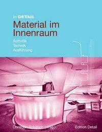 MaterialImInnenraum:Asthetik,Technik,Ausfuhrung[ChristianSchittich]