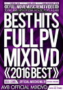 BEST HITS FULL PV 2016 -AV8 OFFICIAL MIXDVD-