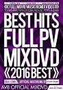 BEST HITS FULL PV 2016 -AV8 OFFICIAL MIXDVD-