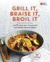 American Heart Association Grill It, Braise It, Broil It: And 9 Other Easy Techniques for Making Hea AHRTA GRILL IT BRAISE IT BROIL (American Heart Association) [ American Heart Association ]
