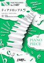 ティアドロップス PIANO SOLO・PIANO & VOCAL (PIANO PIECE SERIES)