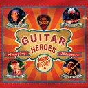 【輸入盤】Guitar Heroes [ James Burton / Albert Lee / Amos Garrett / David Wilcox ]