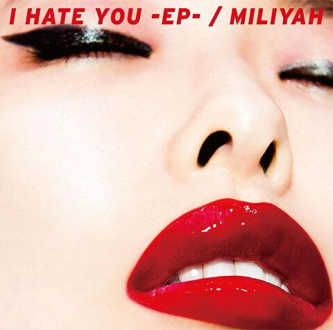 I HATE YOU-EP- (初回限定盤 CD+DVD) [ 加藤ミリヤ ]