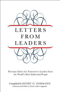 LettersfromLeaders:PersonalAdviceforTomorrow'sLeadersfromtheWorld'sMostInfluentialPeopl[HenryO.Dormann]