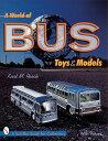 A World of Bus Toys and Models [ Kurt M. Resch ]