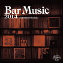 Bar Music 2014 Lost Relief Selection [ (V.A.) ]