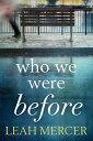 Who We Were Before [ Leah Mercer ]