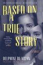 乐天商城 - Based on a True Story BASED ON A TRUE STORY [ Delphine De Vigan ]