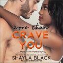 More Than Crave You MORE THAN CRAVE YOU D (More Than Words) [ Shayla Black ]