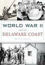 World War II and the Delaware Coast