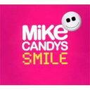 【輸入盤】Smile [ Mike Candys ]