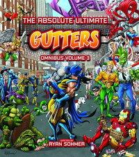 TheAbsoluteUltimateGuttersOmnibus,Volume3[RyanSohmer]