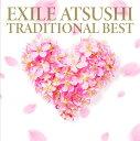 【先着特典】TRADITIONAL BEST (B2ポスター付き) EXILE ATSUSHI
