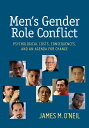 Men's Gender Role Conflict: Psychological Costs, Consequences, and an Agenda for Change MENS GENDER ROLE CONFLICT