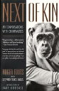 Next of Kin: My Conversations with Chimpanzees NEXT OF KIN (Living Planet Book)